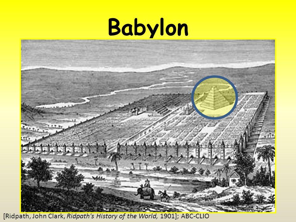 Babylon [Ridpath, John Clark, Ridpath s History of the World, 1901]; ABC-CLIO