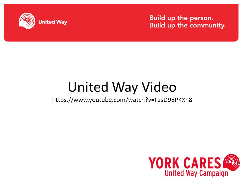 United Way Video https://www.youtube.com/watch v=FasD98PKXh8