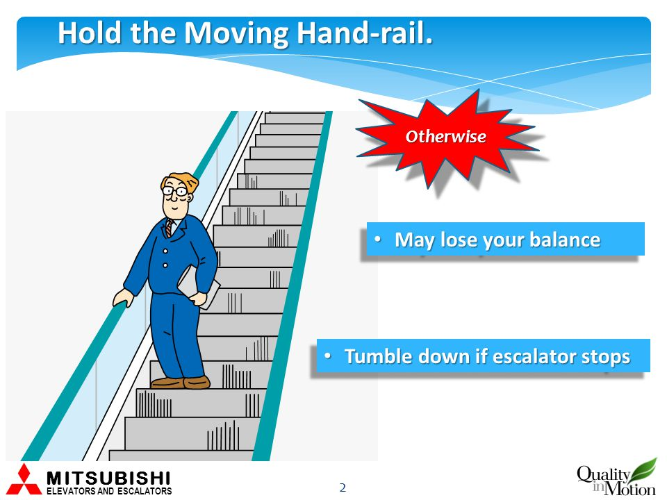 Hold the Moving Hand-rail.