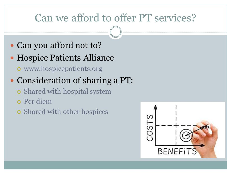 Can we afford to offer PT services. Can you afford not to.