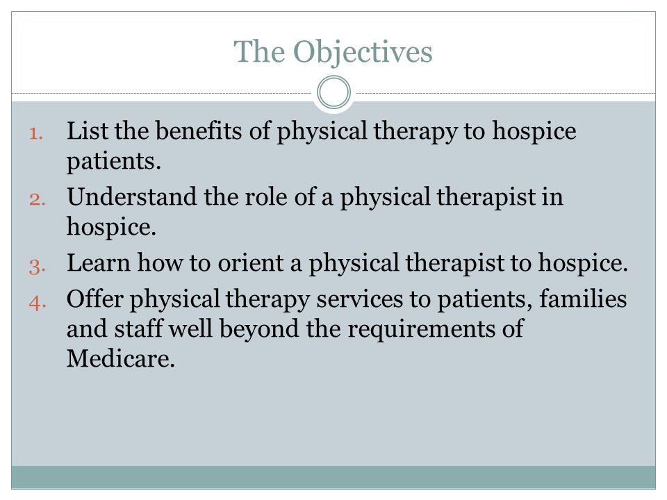 Why do we need to offer Physical Therapy at all.