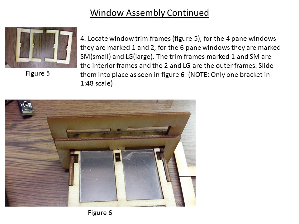 Window Assembly Continued 4.