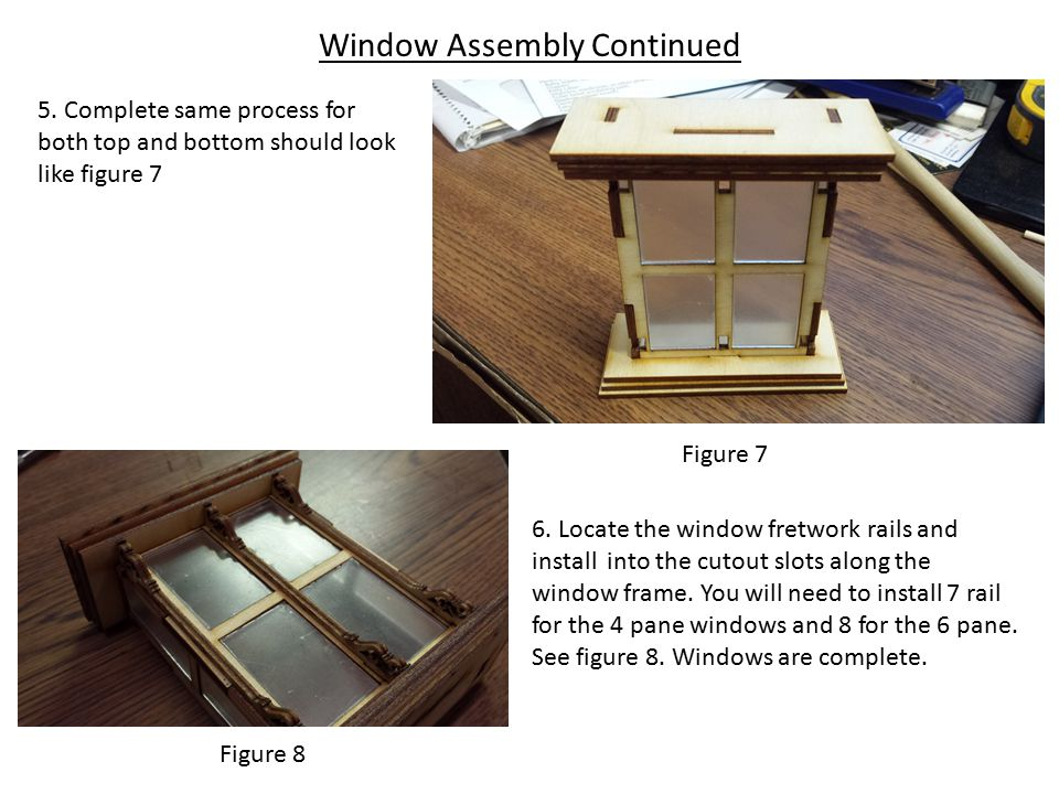 Window Assembly Continued 5.