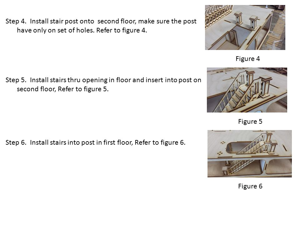 Step 4.Install stair post onto second floor, make sure the post have only on set of holes.