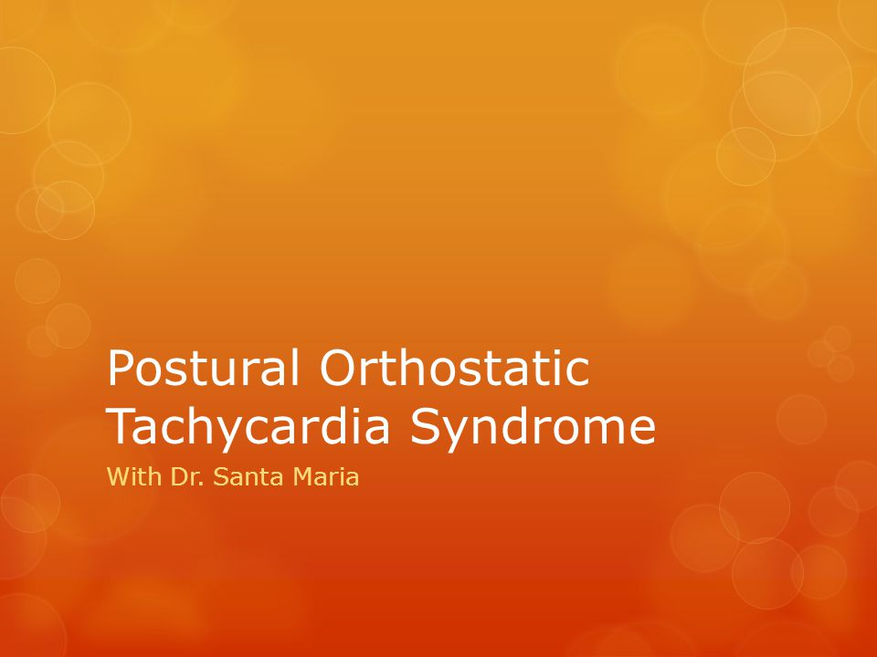 Postural Orthostatic Tachycardia Syndrome With Dr. Santa Maria
