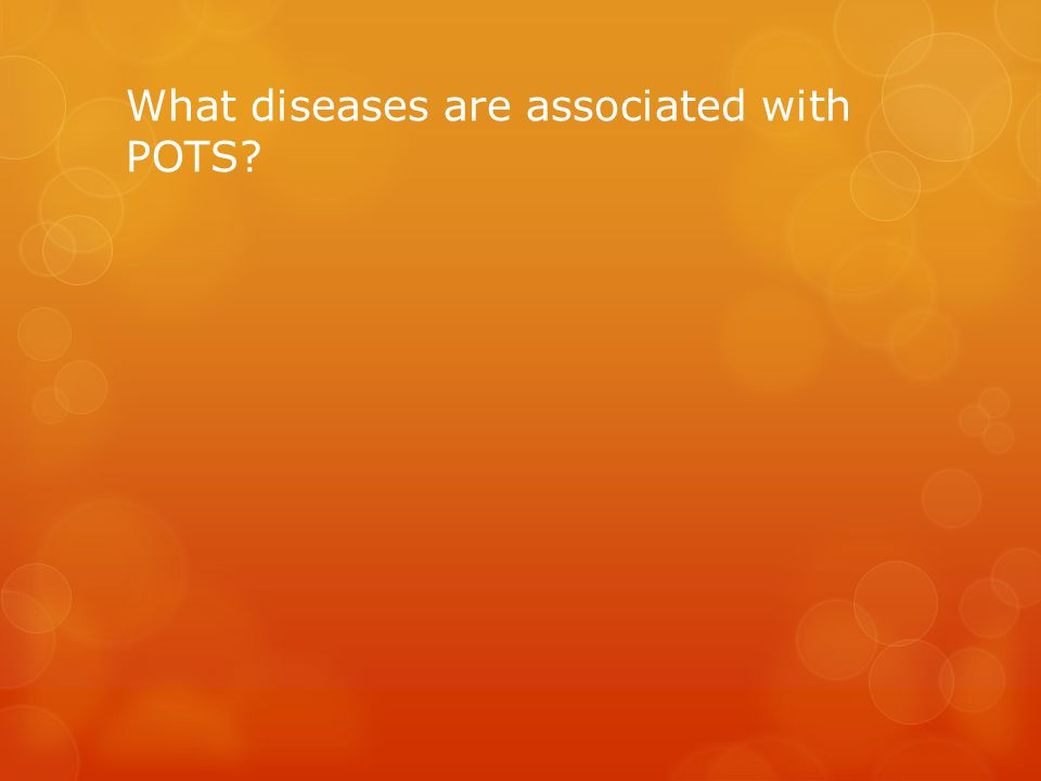 What diseases are associated with POTS?
