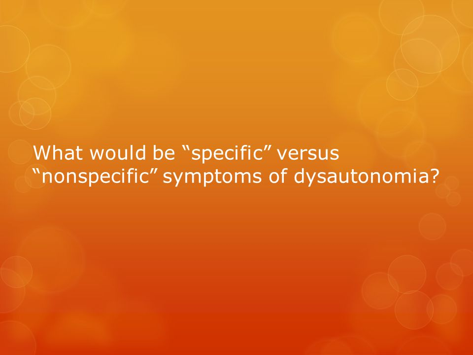 "What would be ""specific"" versus ""nonspecific"" symptoms of dysautonomia?"