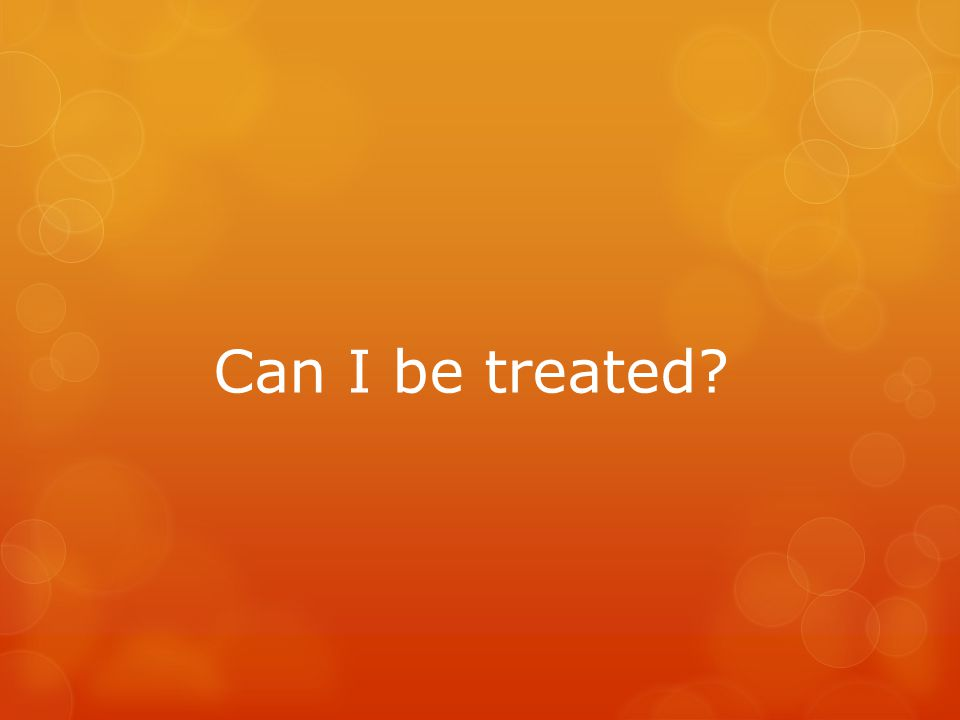Can I be treated?