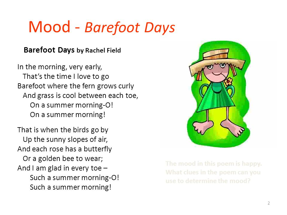 2 Mood - Barefoot Days In the morning, very early, That's the time I love to go Barefoot where the fern grows curly And grass is cool between each toe