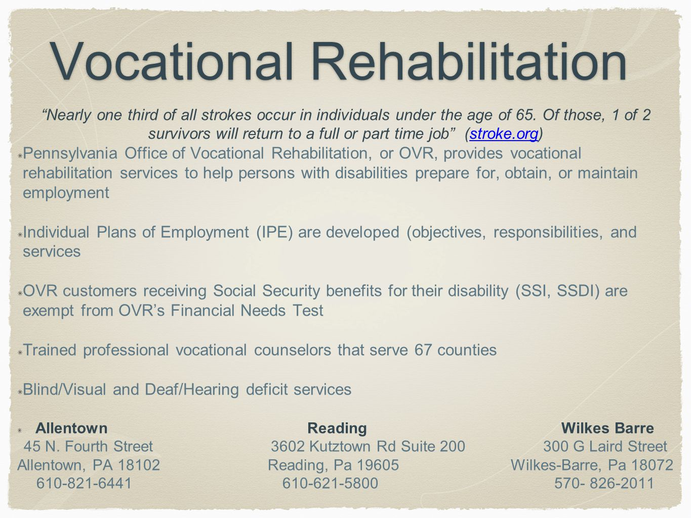 Vocational Rehabilitation Nearly one third of all strokes occur in individuals under the age of 65.