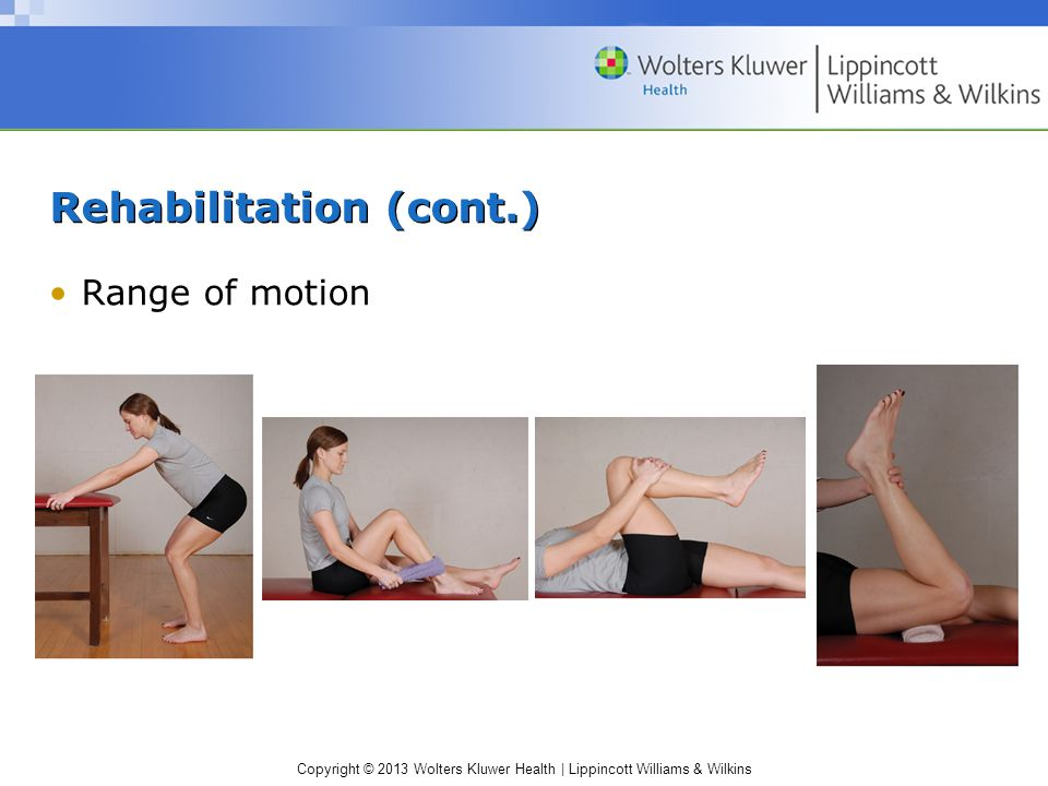 Copyright © 2013 Wolters Kluwer Health | Lippincott Williams & Wilkins Rehabilitation (cont.) Range of motion