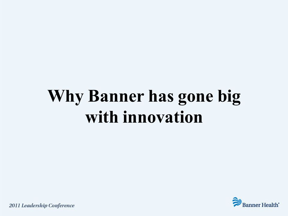 Why Banner has gone big with innovation