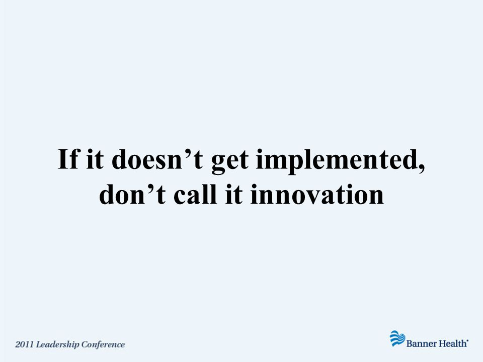 If it doesn't get implemented, don't call it innovation