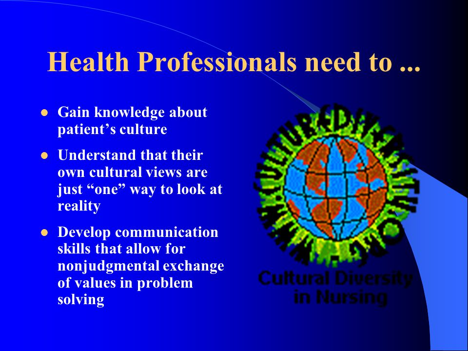 Health Professionals need to...