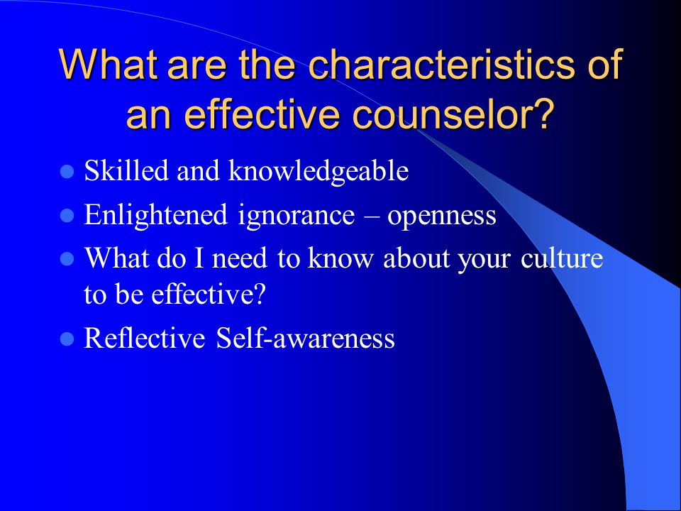 What are the characteristics of an effective counselor.