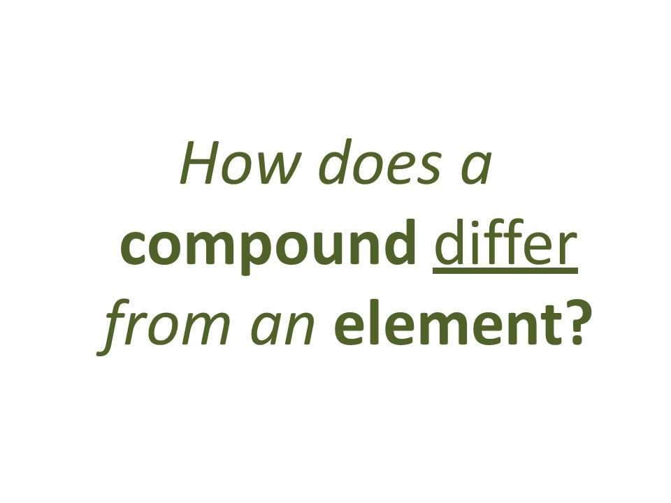 How does a compound differ from an element