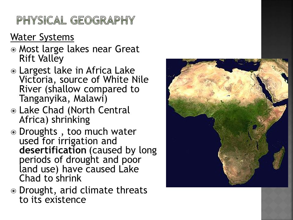 Water Systems  Most large lakes near Great Rift Valley  Largest lake in Africa Lake Victoria, source of White Nile River (shallow compared to Tangan