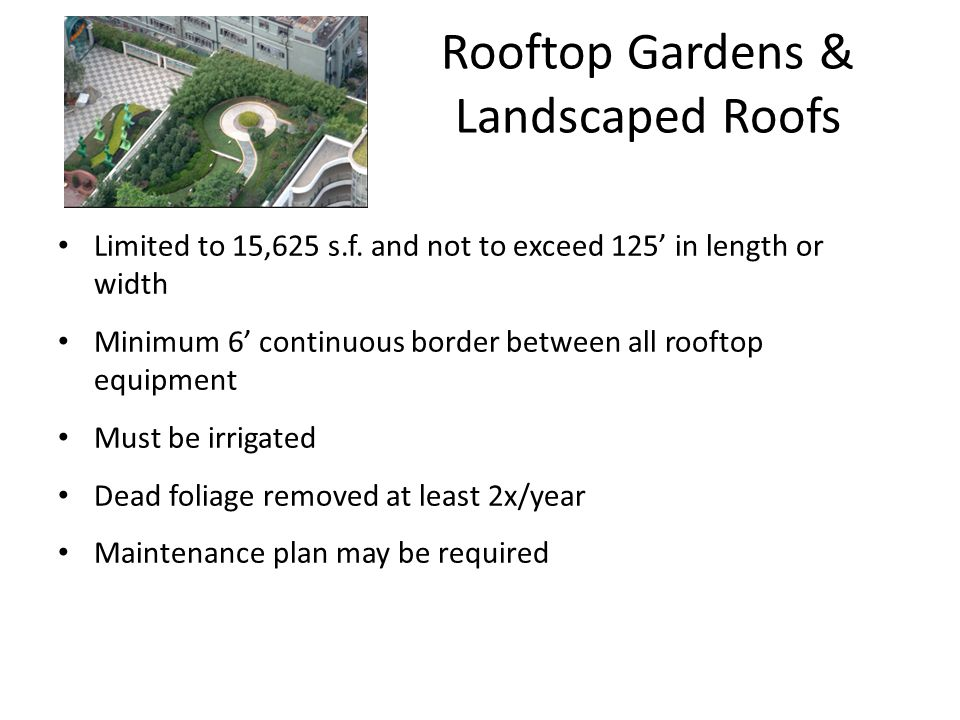 Rooftop Gardens & Landscaped Roofs Limited to 15,625 s.f.