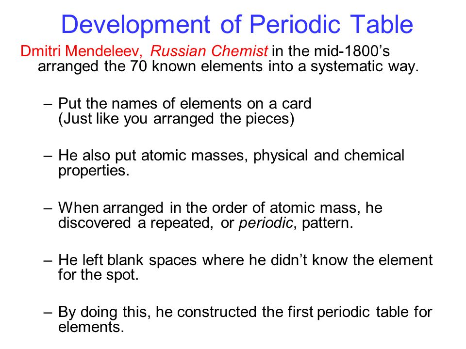 Mendeleev's Problems 1.Why could most of the elements be arranged in the order of increasing atomic mass but a few could not.