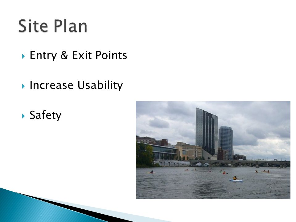  Entry & Exit Points  Increase Usability  Safety