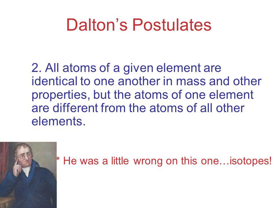 Dalton's Postulates 2.