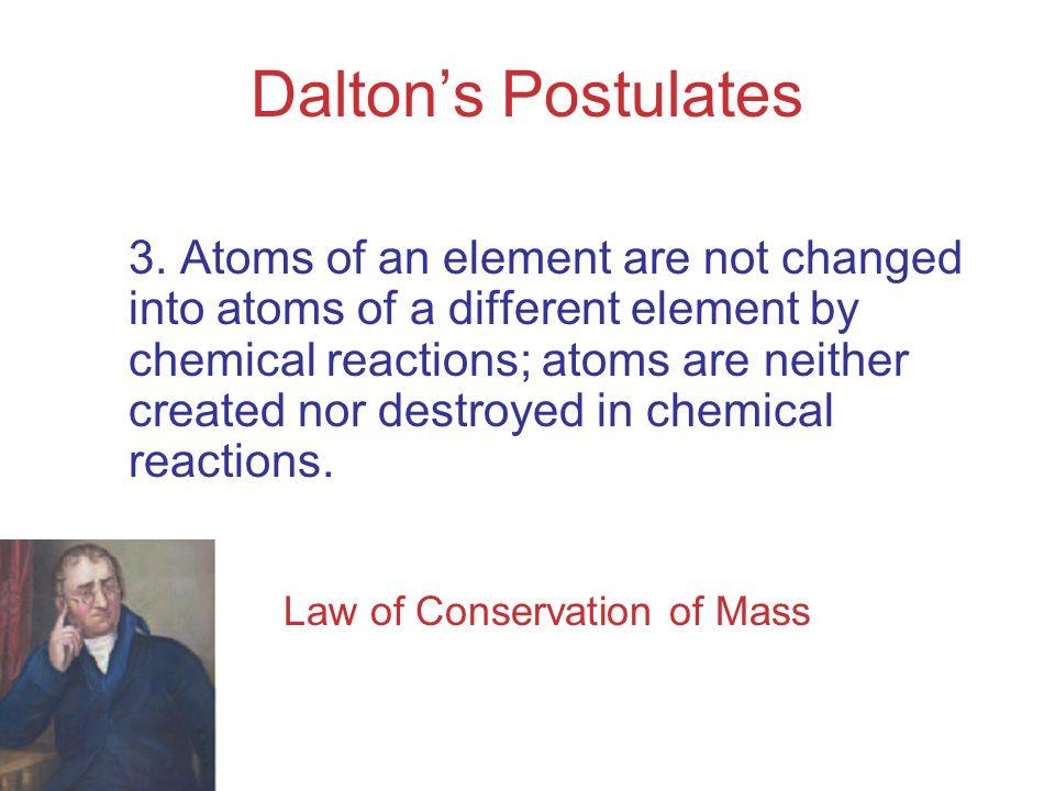 Dalton's Postulates 3.