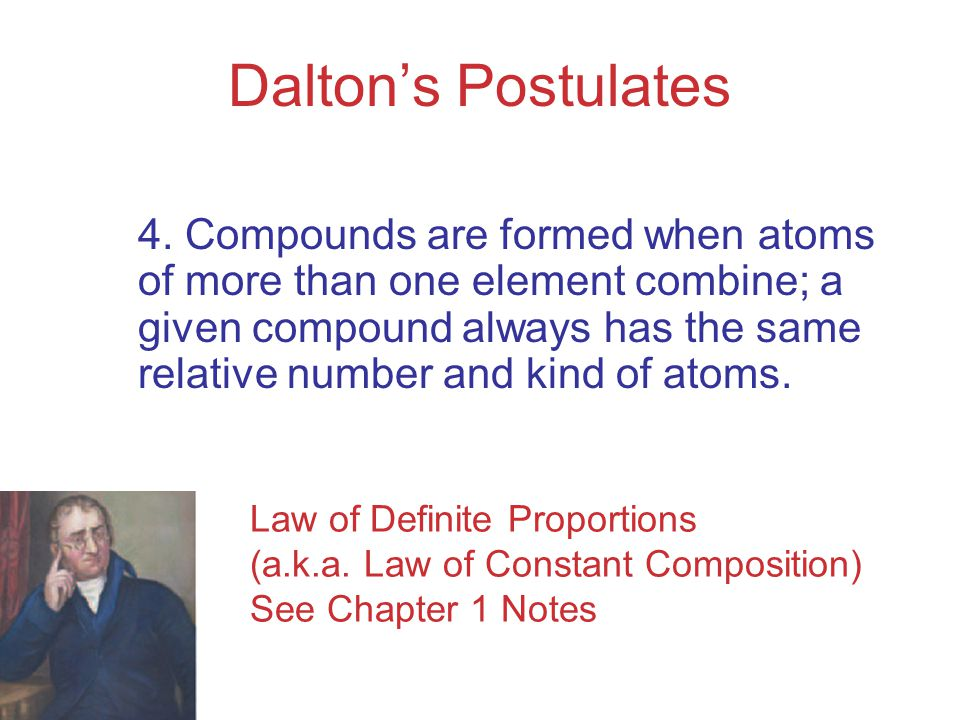 Dalton's Postulates 4.