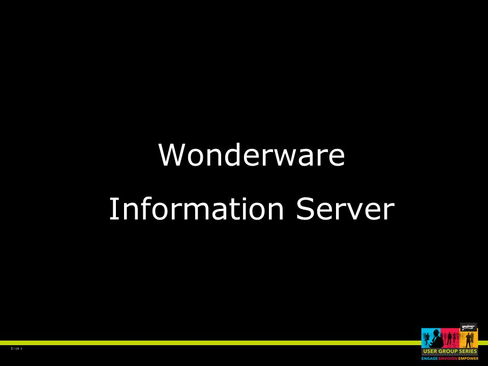 Slide 4 Wonderware Information Server