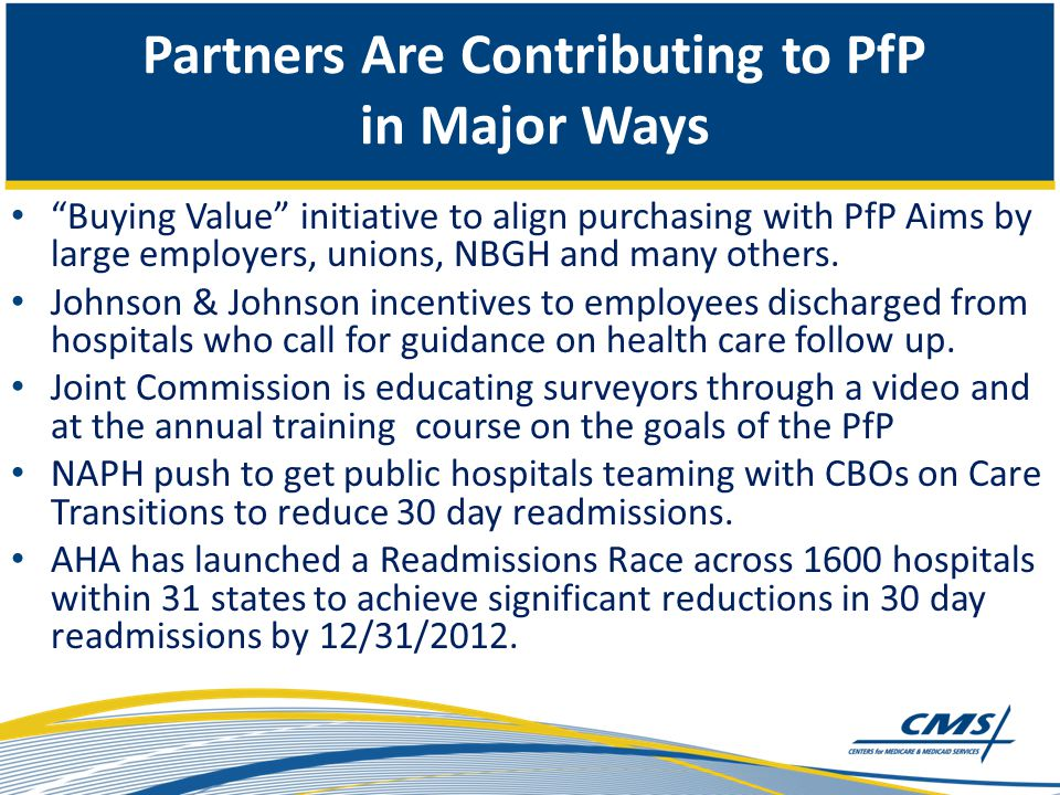 Partners Are Contributing to PfP in Major Ways Buying Value initiative to align purchasing with PfP Aims by large employers, unions, NBGH and many others.