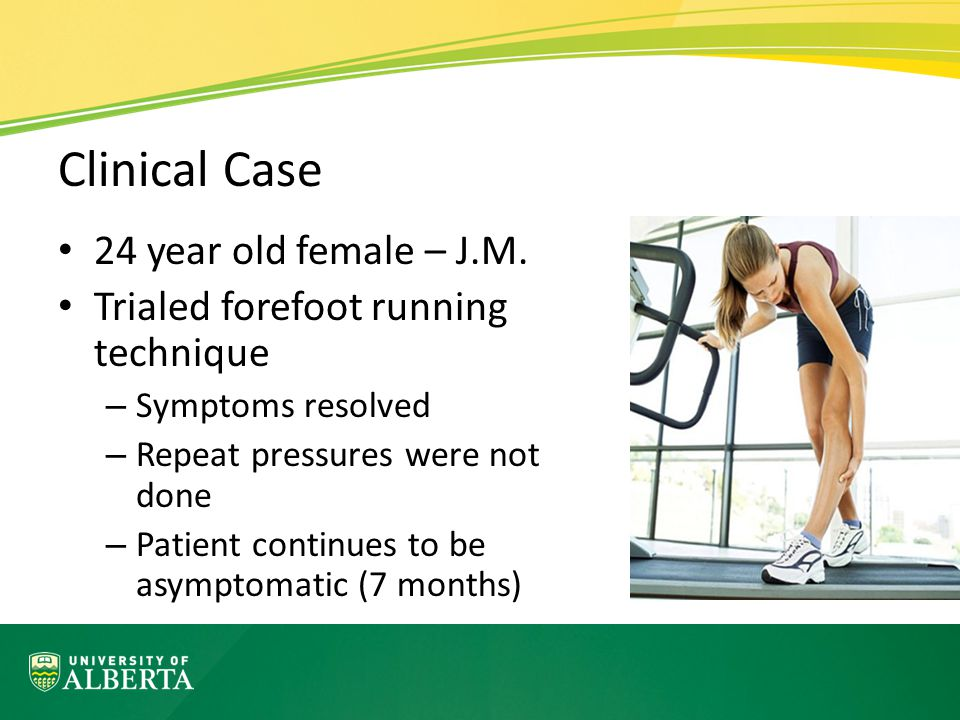 Clinical Case 24 year old female – J.M. Trialed forefoot running technique – Symptoms resolved – Repeat pressures were not done – Patient continues to