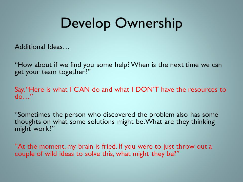 Develop Ownership Additional Ideas… How about if we find you some help.