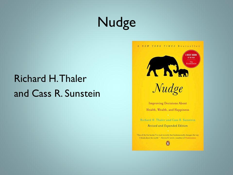 Nudge Richard H. Thaler and Cass R. Sunstein
