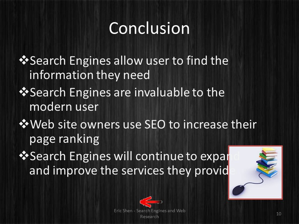 Future of Search Engines Eric Shen - Search Engines and Web Research 9  Search engines will continue to increase in importance  Google expanding int