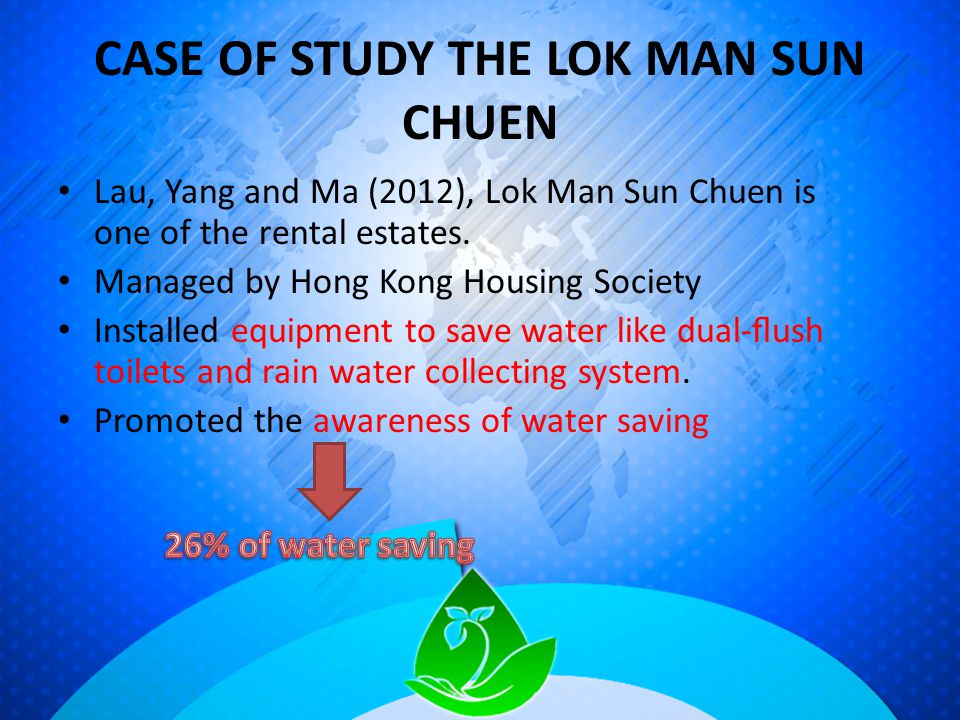 CASE OF STUDY THE LOK MAN SUN CHUEN Lau, Yang and Ma (2012), Lok Man Sun Chuen is one of the rental estates.