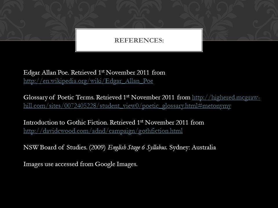 REFERENCES: Edgar Allan Poe. Retrieved 1 st November 2011 from http://en.wikipedia.org/wiki/Edgar_Allan_Poe http://en.wikipedia.org/wiki/Edgar_Allan_P