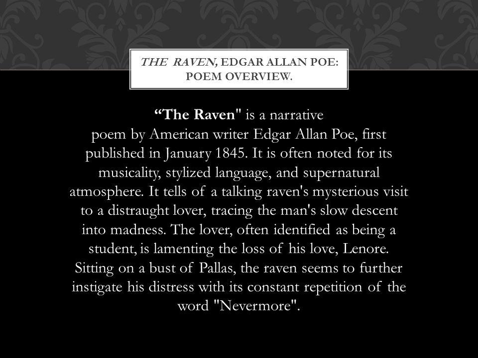 "THE RAVEN, EDGAR ALLAN POE: POEM OVERVIEW. ""The Raven"