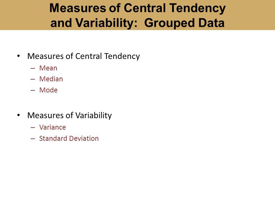 Measures of Central Tendency – Mean – Median – Mode Measures of Variability – Variance – Standard Deviation Measures of Central Tendency and Variabili