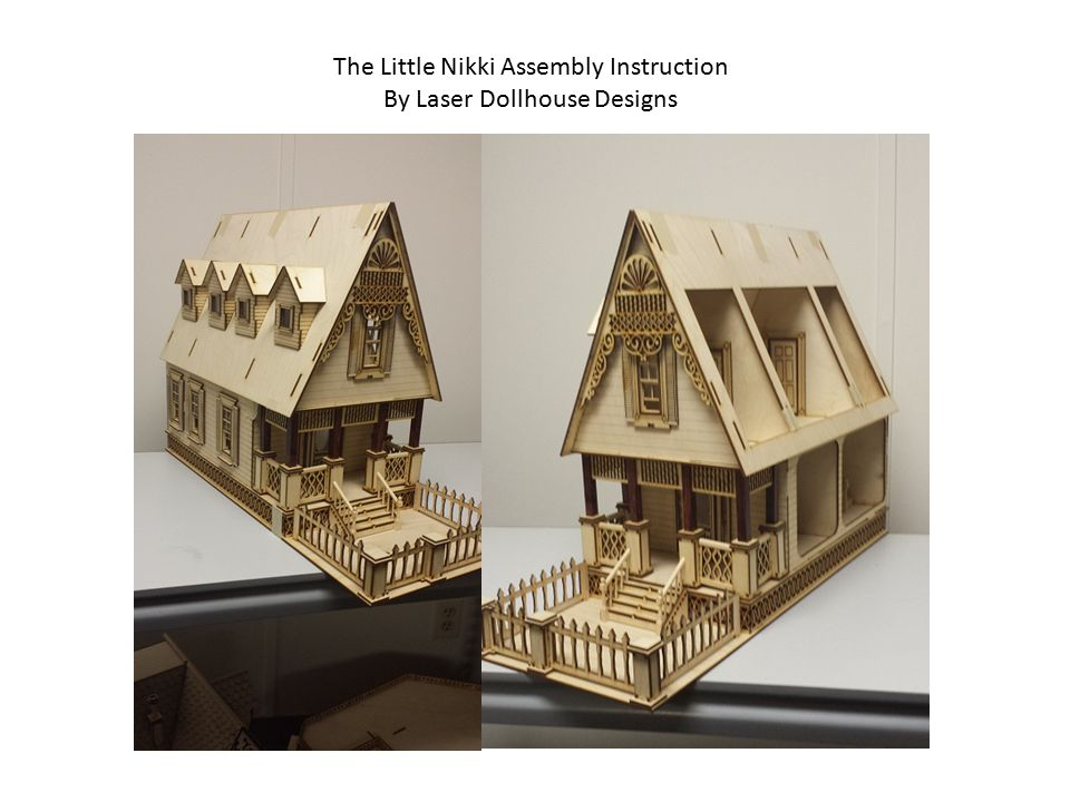 The Little Nikki Assembly Instruction By Laser Dollhouse Designs