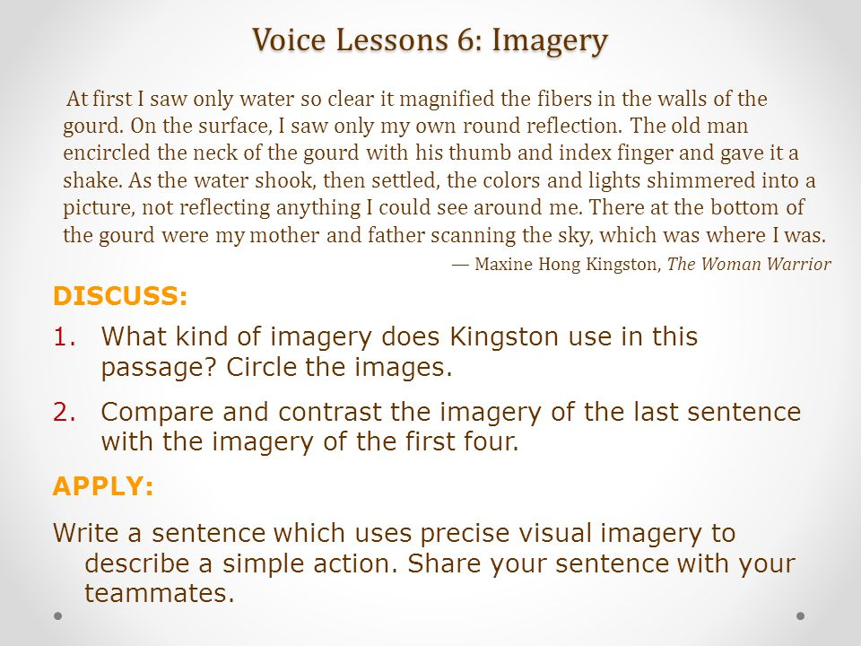 Voice Lessons 6: Imagery At first I saw only water so clear it magnified the fibers in the walls of the gourd. On the surface, I saw only my own round