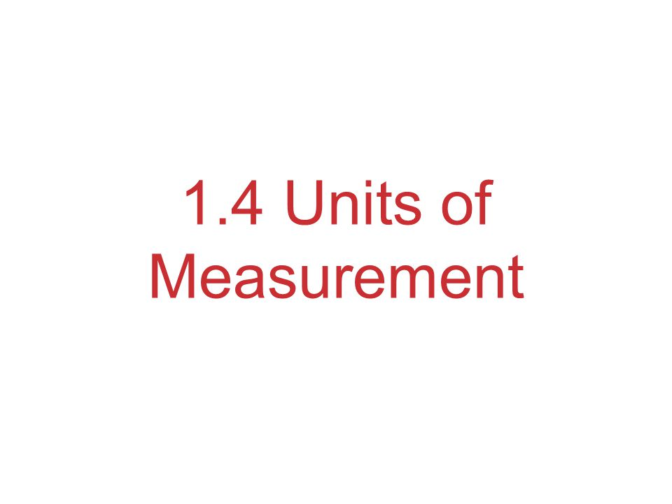 1.4 Units of Measurement