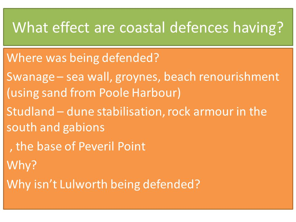 What effect are coastal defences having. Where was being defended.