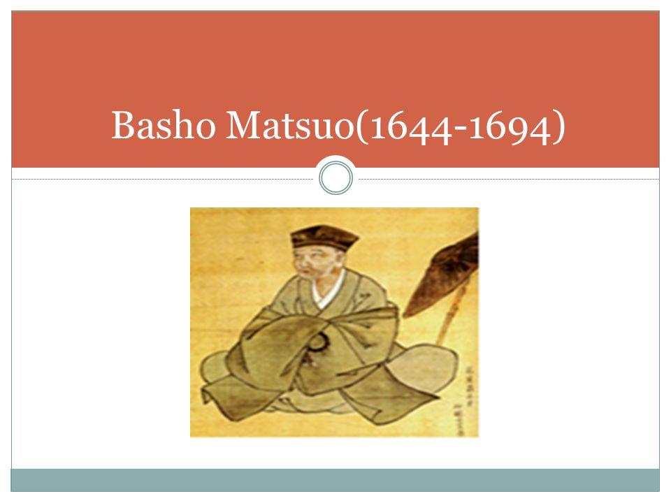 Basho Matsuo(1644-1694)