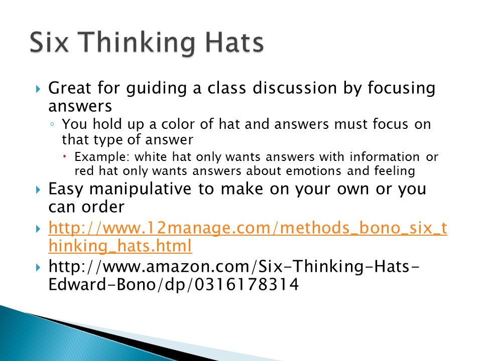  Great for guiding a class discussion by focusing answers ◦ You hold up a color of hat and answers must focus on that type of answer  Example: white