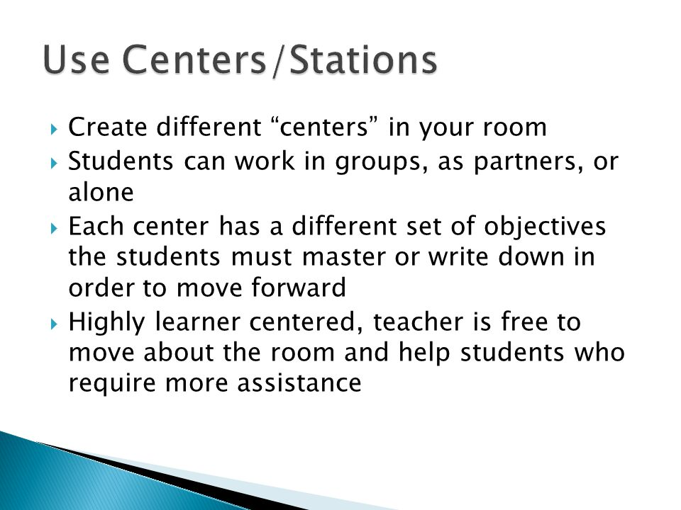 """ Create different """"centers"""" in your room  Students can work in groups, as partners, or alone  Each center has a different set of objectives the stu"""