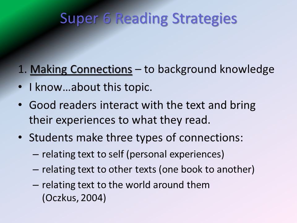 Super 6 Reading Strategies Making Connections 1.