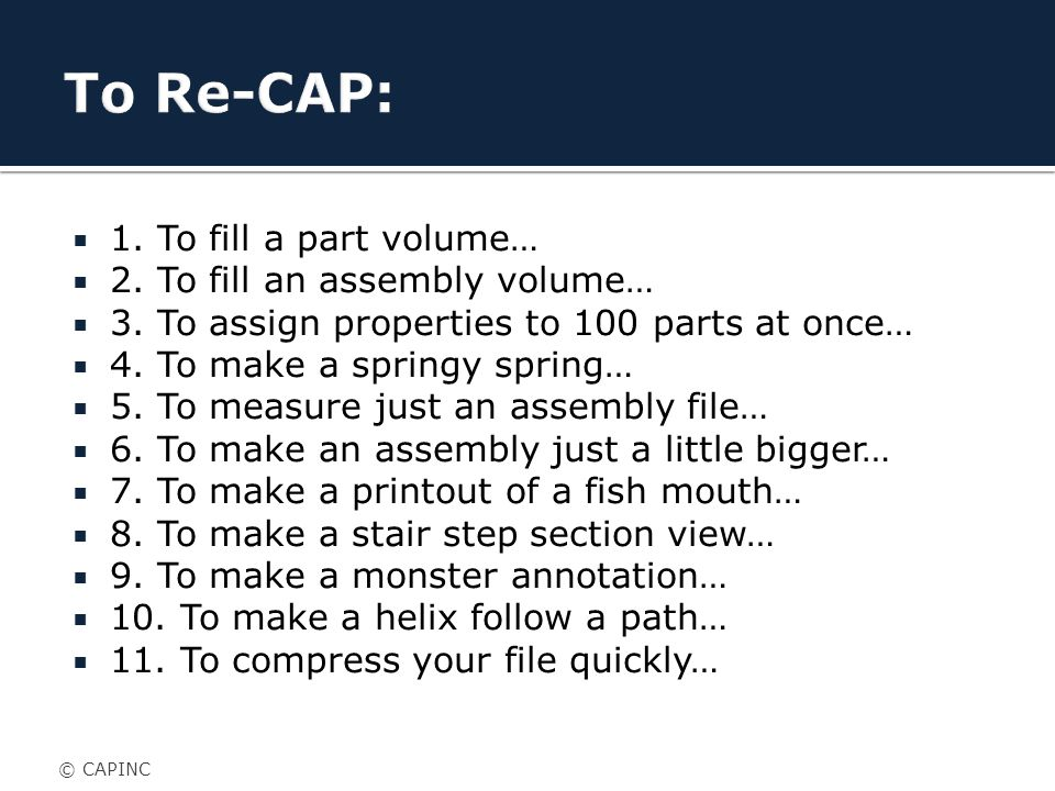  1. To fill a part volume…  2. To fill an assembly volume…  3.