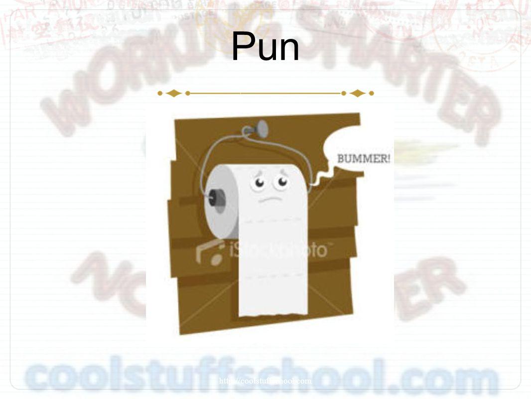 Pun http://coolstuffschool.com