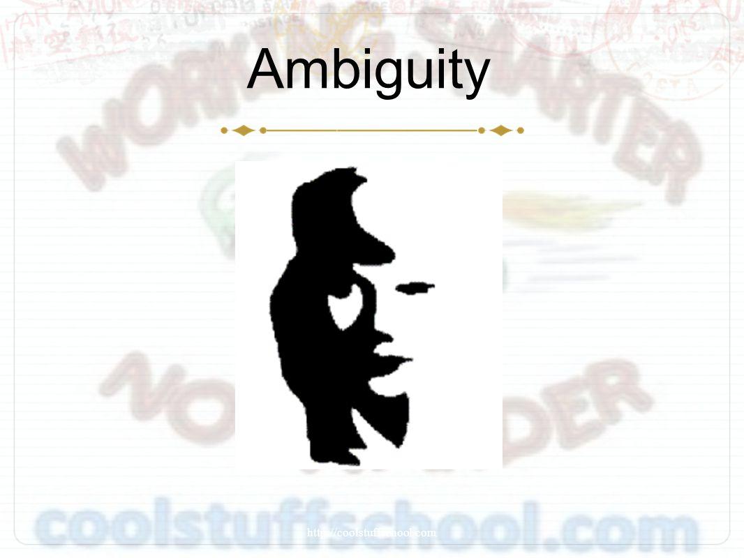 Ambiguity http://coolstuffschool.com