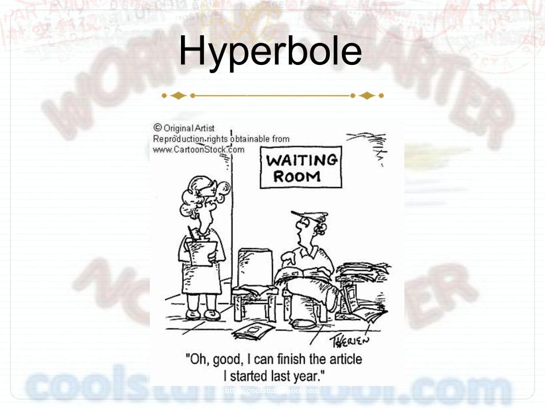 Hyperbole http://coolstuffschool.com