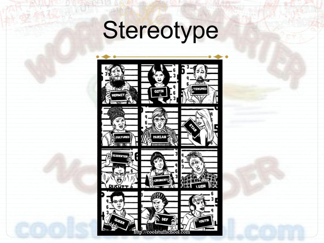 Stereotype http://coolstuffschool.com